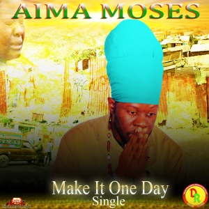 Aima Moses mek it one day cover